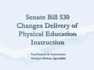 Senate Bill 530 Changes Delivery of  Physical Education Instruction