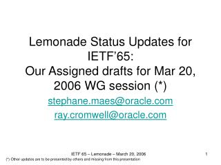 Lemonade Status Updates for IETF'65: Our Assigned drafts for Mar 20, 2006 WG session (*)