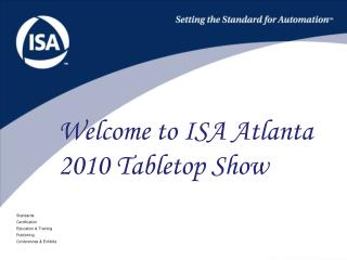 Welcome to ISA Atlanta 2010 Tabletop Show
