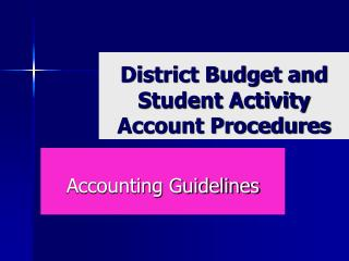 District Budget and Student Activity Account Procedures