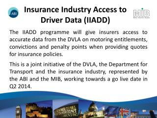 Insurance Industry Access to  Driver Data ( IIADD )