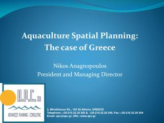 Aquaculture Spatial Planning: The case of Greece Nikos Anagnopoulos