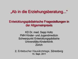"""""""Ab in die Erziehungsberatung..."""" Entwicklungspädiatrische Fragestellungen in der Allgemeinpraxis"""