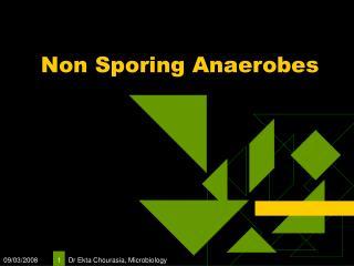 Non Sporing Anaerobes