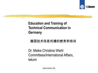 Education and Training of Technical Communication in Germany 德国技术信息传播的教育和培训