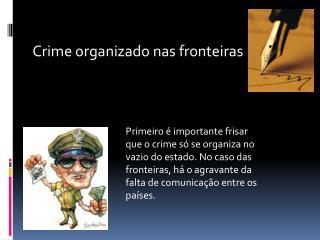 Crime organizado nas fronteiras