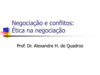 Negocia��o e conflitos: �tica na negocia��o