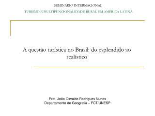 Prof. João Osvaldo Rodrigues Nunes Departamento de Geografia – FCT/UNESP