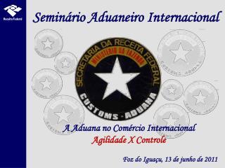 Seminário Aduaneiro Internacional