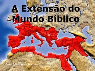 A Extensão do Mundo Bíblico