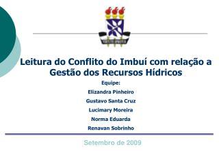 Leitura do Conflito do Imbuí com relação a Gestão dos Recursos Hídricos
