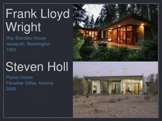Frank Lloyd Wright  Steven  Holl