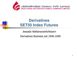 Derivatives                                 SET50 Index Futures