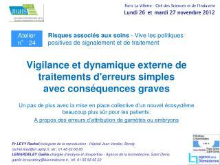Vigilance et dynamique externe de traitements d'erreurs simples  avec conséquences graves