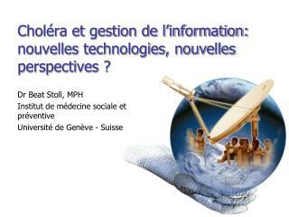 Choléra et gestion de l'information: nouvelles technologies, nouvelles perspectives ?