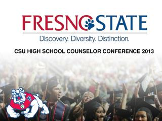CSU HIGH SCHOOL COUNSELOR CONFERENCE 2013