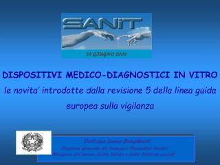 Dott.ssa Laura Braghiroli Direzione Generale dei Farmaci e Dispositivi Medici