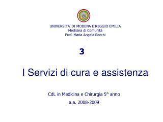 UNIVERSITA' DI MODENA E REGGIO EMILIA Medicina di Comunità Prof. Maria Angela Becchi