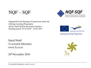 Sigrid Nindl 3s research laboratory 3s.co.at 26 th  November 2010