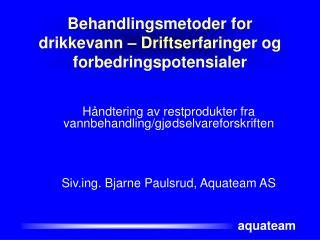 Behandlingsmetoder for drikkevann – Driftserfaringer og forbedringspotensialer