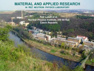 MATERIAL AND  APPLI ED RESEARCH IN  ?E�   NEUTRON   PHYSICS LABORATORY