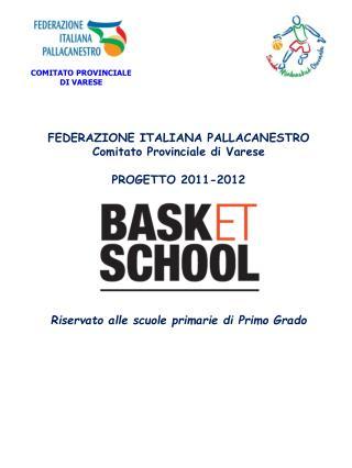 FEDERAZIONE ITALIANA PALLACANESTRO Comitato Provinciale di Varese PROGETTO 2011-2012
