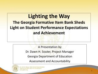 A Presentation by  Dr. Dawn H. Souter, Project Manager Georgia Department of Education