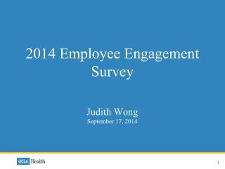 2014 Employee Engagement Survey Judith Wong September 17, 2014