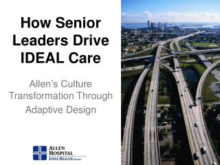 How Senior Leaders Drive  IDEAL Care