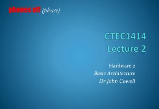 CTEC1414 Lecture 2