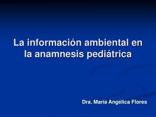 La información ambiental en la anamnesis pediátrica