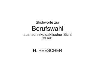 Stichworte zur Berufswahl aus technikdidaktischer Sicht SS 2011