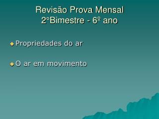 Revisão Prova Mensal  2°Bimestre - 6º ano