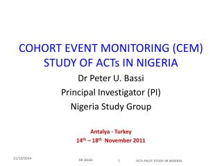 COHORT EVENT MONITORING (CEM) STUDY OF ACTs IN NIGERIA