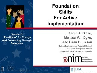 Karen A.  Blase,  Melissa Van Dyke,  and Dean L. Fixsen  National Implementation Research Network