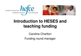 Introduction to HESES and teaching funding