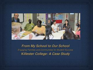 From My School to Our School Engaging Families and Communities for Student Success