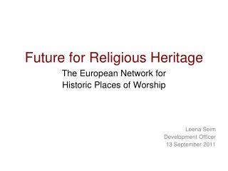Future for Religious Heritage