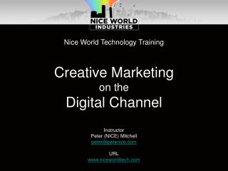 Nice World Technology Training Creative Marketing on the Digital Channel