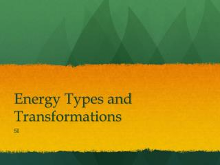 Energy Types and Transformations