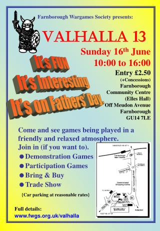 Farnborough Wargames Society presents: VALHALLA 13 Sunday 16 th  June 10:00 to 16:00 Entry £2.50