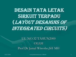 DESAIN TATA LETAK SIRKUIT TERPADU ( LAYOUT DESAIGNS OF INTEGRATED CIRCUITS)