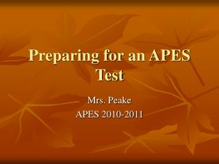 Preparing for an APES Test