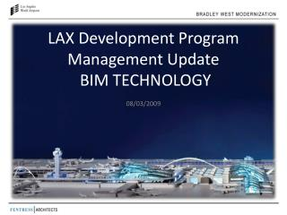 LAX Development Program Management Update   BIM TECHNOLOGY