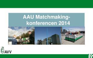 AAU  Matchmaking -konferencen  2014