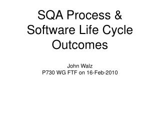SQA Process & Software Life Cycle Outcomes