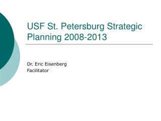 USF St. Petersburg Strategic Planning 2008-2013