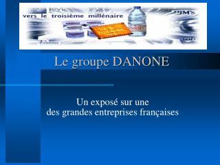 Le groupe DANONE