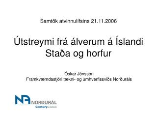 Samtök atvinnulífsins 21.11.2006 Útstreymi frá álverum á Íslandi Staða og horfur
