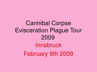 Cannibal Corpse Evisceration Plague Tour 2009